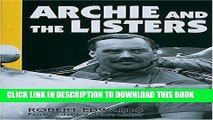Read Now Archie and the Listers: The heroic story of Archie Scott Brown and the racing marque he