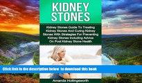 Best book  Kidney Stones: Kidney Stones Guide To Treatment Of Kidney Stones And Cure Of Kidney