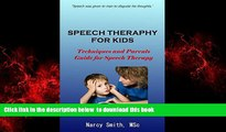 Read book  Speech Therapy for Kids : Techniques and Parents Guide for Speech Therapy (speech