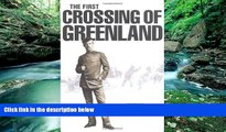 Best Buy Deals  First Crossing of Greenland  [DOWNLOAD] ONLINE