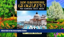 Best Deals Ebook  Jaw-Dropping Geography: Fun Learning Facts About IMPRESSIVE ITALY: Illustrated
