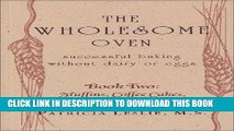 [PDF] Wholesome Oven Book Two: Successful Baking Without  Dairy Or Eggs: Muffins, Coffee Cakes