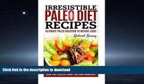 FAVORITE BOOK  Irresistible Paleo Diet Recipes: Irresistible Paleo Diet Recipes -Easy Recipe