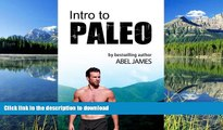 EBOOK ONLINE  Intro to Paleo: Quick-Start Diet Guide to Burn Fat, Lose Weight, and Build Muscle