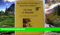 READ book  The Song of Hiawatha -- The Frederic Remington Illustrated Edition  BOOK ONLINE
