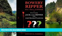 Best Deals Ebook  Bowery Ripper on the Loose: Featuring Jack the Ripper and the Irish Clowns