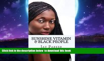 Read book  Sunshine Vitamin   Black People: The Power Of Vitamin D online to download