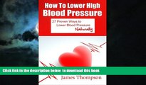 Read books  How to Lower High Blood Pressure: 27 Proven Ways to Lower Blood Pressure Naturally