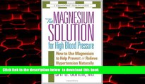Best books  The Magnesium Solution for High Blood Pressure (The Square One Health Guides) online