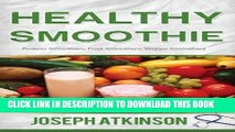 Ebook Healthy Smoothie: Protein Smoothies, Fruit Smoothies, Veggie Smoothies (Cleanse, Detox,