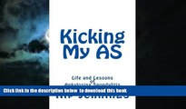 Read books  Kicking My AS: Life and Lessons of Ankylosing Spondylitis online