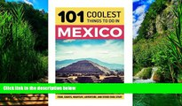 Best Buy Deals  Mexico: Mexico Travel Guide: 101 Coolest Things to Do in Mexico (Mexico City,