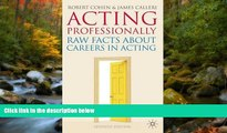 EBOOK ONLINE  Acting Professionally: Raw Facts About Careers in Acting  BOOK ONLINE