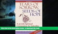 liberty book  Tears of Sorrow, Seed of Hope 2/E: A Jewish Spiritual Companion for Infertility and