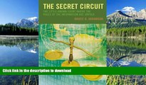 FAVORITE BOOK  The Secret Circuit: The Little-Known Court Where the Rules of the Information Age