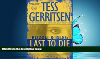 PDF Download Last to Die: A Rizzoli   Isles Novel (Rizzoli   Isles Novels) Library Best Ebook