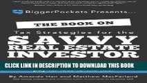 [PDF] FREE The Book on Tax Strategies for the Savvy Real Estate Investor: Powerful techniques