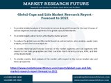 Cups and Lids Market Challenges, Key Players, Segments, Development, Forecast Report 2021