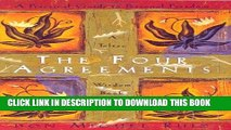Ebook The Four Agreements: A Practical Guide to Personal Freedom (A Toltec Wisdom Book) Free Read