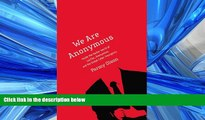 PDF Download We Are Anonymous: Inside the Hacker World of LulzSec, Anonymous, and the Global Cyber