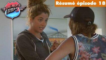 Friends Trip 3 -  Sursaut de tensions entre les candidats #épisode 18