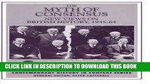 [PDF] FREE The Myth of Consensus: New Views on British History, 1945-64 (Contemporary History in