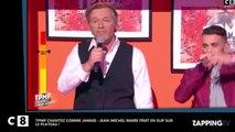 TPMP, chantez comme jamais: Jean-Michel Maire en slip après s'être fait arracher ses vêtements  (Vidéo)