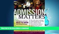 FAVORITE BOOK  Admission Matters: What Students and Parents Need to Know About Getting Into