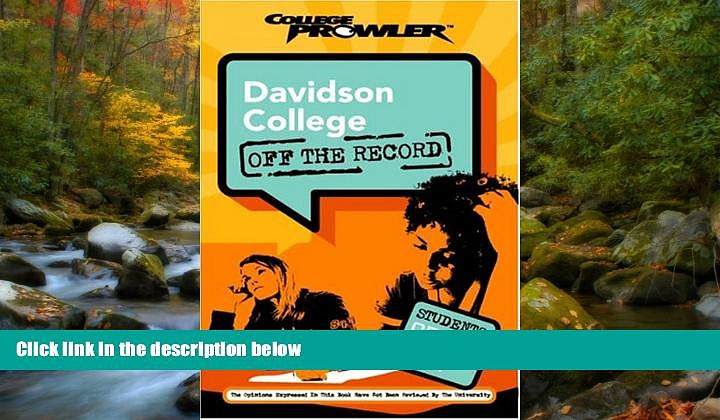 For you Davidson College: Off the Record (College Prowler) (College Prowler: Davidson College Off