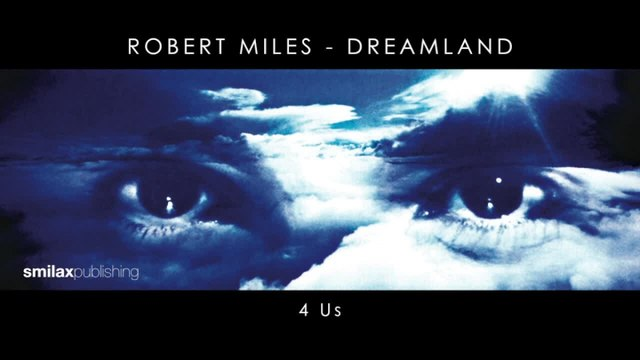 Robert Miles - Dreamland - 4 Us