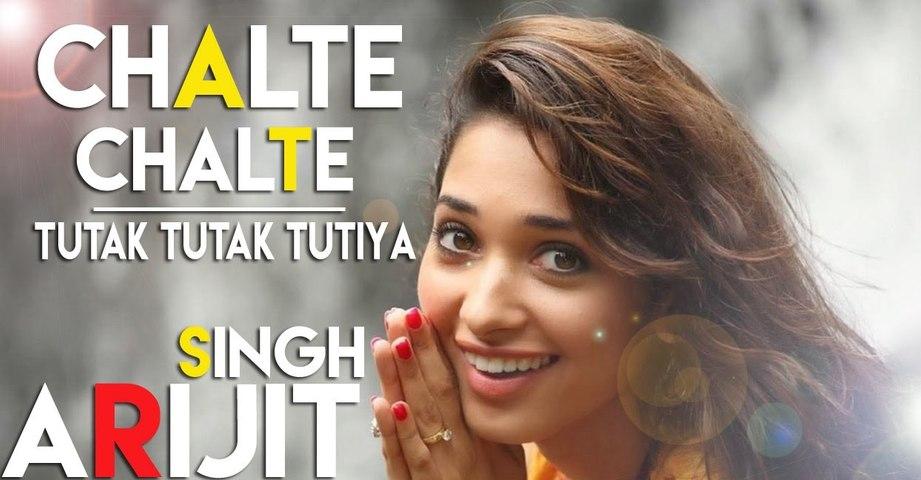 CHALTE CHALTE Lyrical Video - Tutak Tutak Tutiya - Arijit Singh -Prabhudeva ,Sonu Sood & Tamannaah -  Daily Motion.com   Youtube.com 