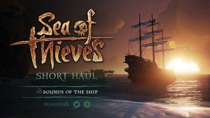 Short Haul #6_ Sounds of the Ship de Sea of Thieves