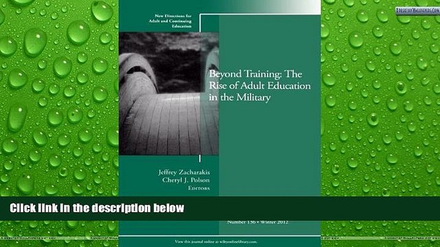 READ NOW  Beyond Training: The Rise of Adult Education in the Military: New Directions for Adult