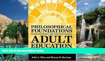 Big Deals  Philosophical Foundations of Adult Education 3rd (third) Edition by Elias, John L.,