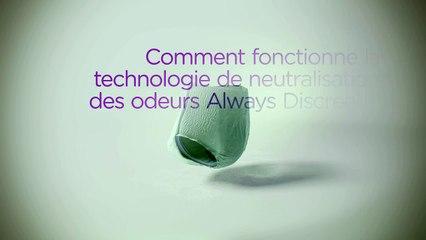 Découvrez la technologie de neutralisation des odeurs des culottes Always Discreet