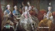 L'aventure du chocolat depuis son intronisation sous Louis XV - Visites privées
