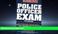 FULL ONLINE  Police Officer Exam (Barron s Police Officer Exam)