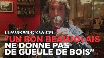 """Un bon Beaujolais nouveau ? """"Il ne donne pas la gueule de bois !"""""""