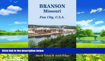 Buy NOW  Branson, Missouri: Travel Guide to Fun City, U.S.A. for a Vacation or a Lifetime (Great