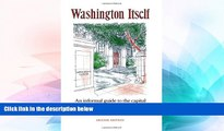 Buy E. J. Applewhite Washington Itself: An Informal Guide to the Capital of the United States