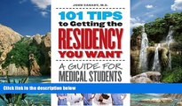 Big Deals  101 Tips to Getting the Residency You Want: A Guide for Medical Students  BOOOK ONLINE