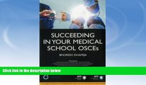 READ FULL  Succeeding in your Medical School OSCEs: An Essential guide for medical students