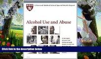 Deals in Books  Harvard Medical School Alcohol Use and Abuse (Harvard Medical School Special