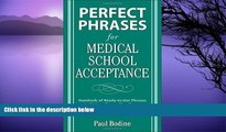 Big Deals  Perfect Phrases for Medical School Acceptance (Perfect Phrases Series) 1st edition by