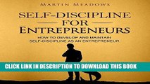 [PDF] Self-Discipline for Entrepreneurs: How to Develop and Maintain Self-Discipline as an