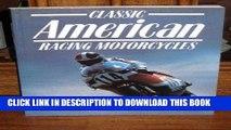 Best Seller Classic American Racing Motorcycles (Classic Racing Motorcycles) Free Read