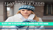 Ebook Knitting Hats   Mittens from Around the World: 34 Heirloom Patterns in a Variety of Styles