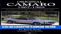 Best Seller Original Camaro 1967-1969: The Restorer s Guide 1967-1969 (Original Series) Free Read