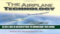 Ebook The Airplane: A History of Its Technology (Library of Flight) Free Read