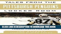 Ebook Tales from the Pittsburgh Penguins Locker Room: A Collection of the Greatest Penguins